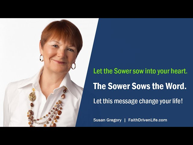 Let God Change Your Life - The Sower Sows the Word