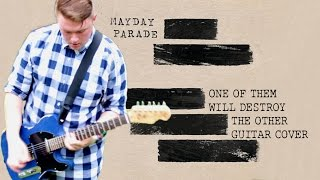Mayday Parade - One Of Them Will Destroy The Other (Feat. Dan Lambton) - Guitar Cover
