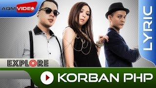 Explore - Korban PHP | Official  Lyric  Video Mp3