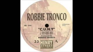 Robbie Tronco - C.U.N.T. (Factory Mix)