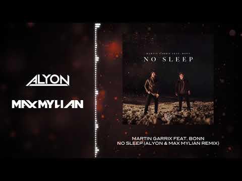 Martin Garrix Feat. Bonn - No Sleep (Alyon & Max Mylian Remix)