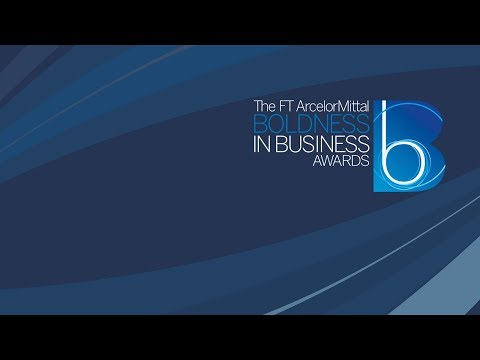 FT ArcelorMittal Boldness in Business Awards - Lionel Barber ...