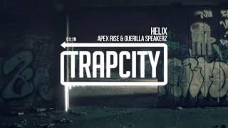 Apex Rise & Guerilla Speakerz - Helix