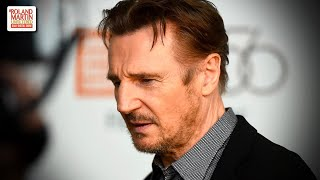 Liam Neeson Sought Revenge For A Loved One Who Was Assaulted By Looking For A Black Person To Kill