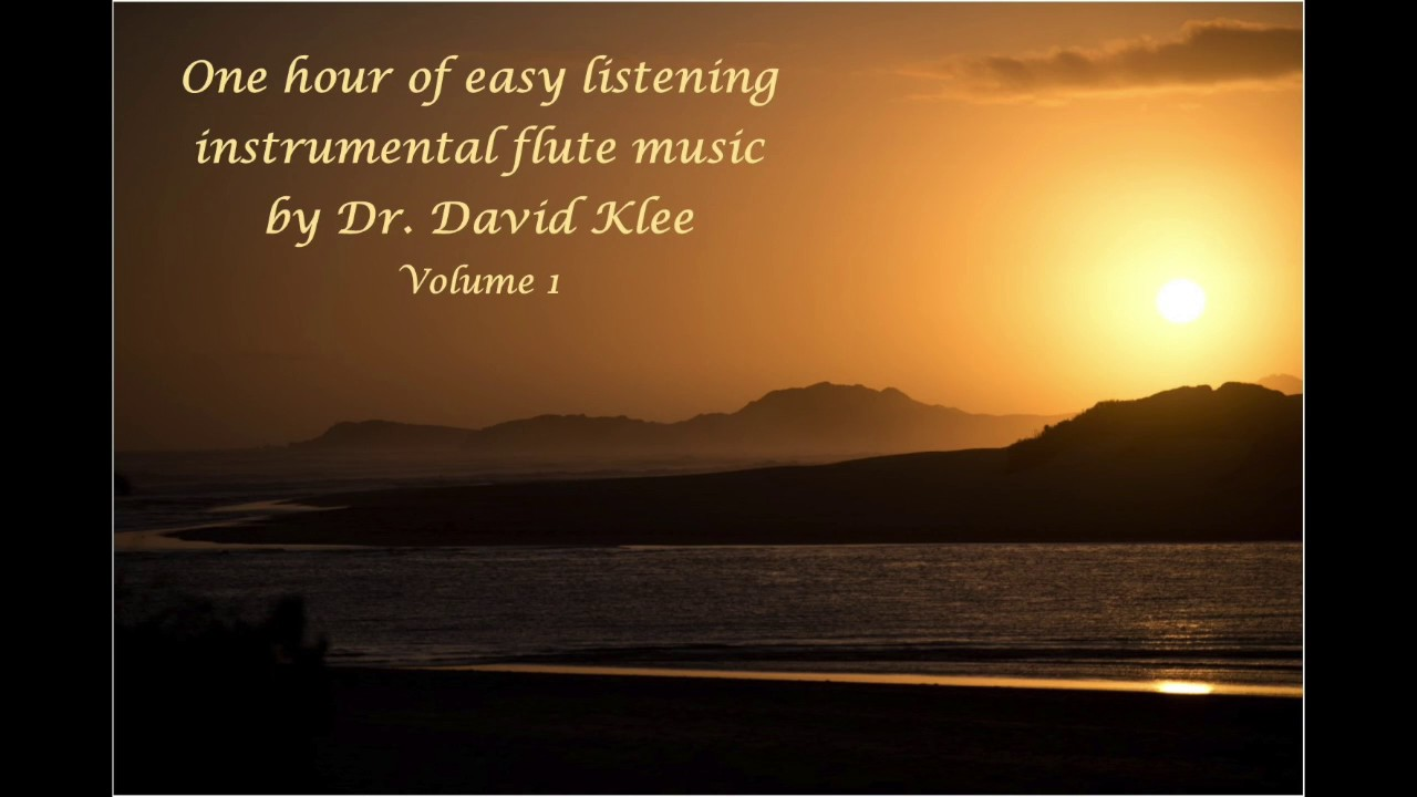 One hour easy listening flute music, office, background, study music by Dr. David Klee, Vol 1