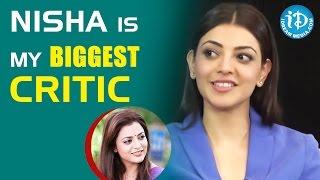 Nisha Agarwal Is My Biggest Critic - Kajal Aggarwal || #Brahmotsavam