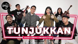 Download TUNJUKKAN - AFGAN & JEBUNG FT. INDOMUSIKTEAM #PETIK