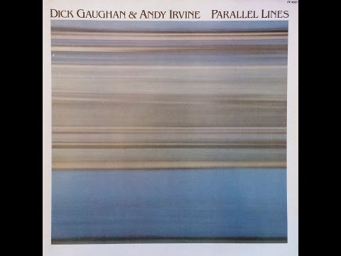 DICK GAUGHAN & ANDY IRVINE 'Parallel Lines' (full album)
