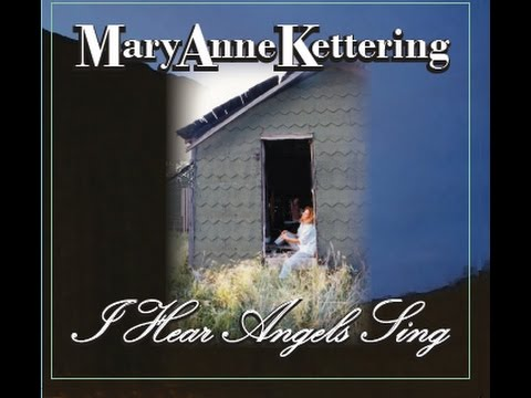 I Hear Angels Sing - music and lyrics by Mary Anne Kettering