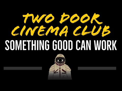 Two Door Cinema Club • Something Good Can Work (CC) [Karaoke Instrumental Lyrics]