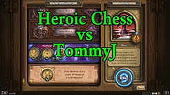 Hearthstone: Heroic Chess with TommyJ