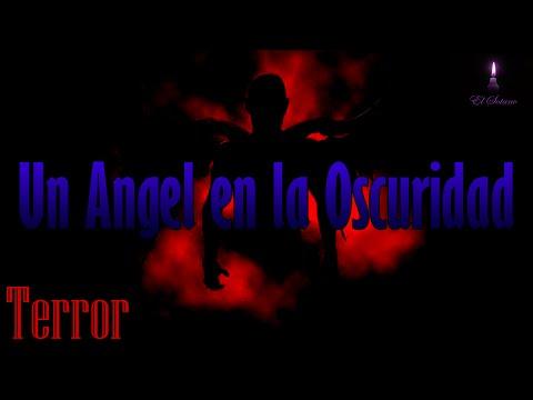Un Ángel en la Oscuridad - Historia de...
