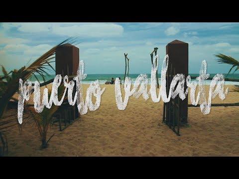 PUERTO VALLARTA 2017 - TRAVEL VIDEO (Sam Kolder Inspired)