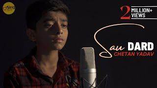 Sau Dard   cover by Chetan Yadav   Sing Dil Se Unplugged   Salman Khan   Sonu Nigam