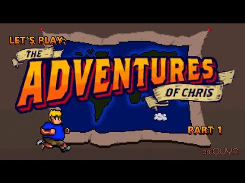 Let's Play: The Adventures of Chris on OUYA (Part 1)
