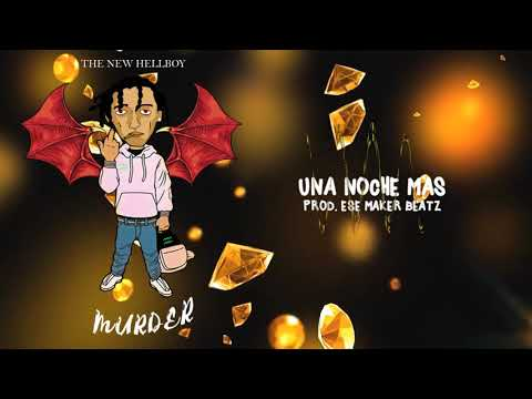 Murder - Una Noche Mas (Prod. $Maker) (Audio Oficial) streaming vf