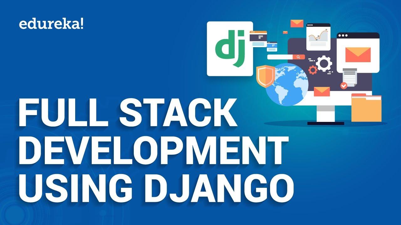 Full Stack Development Using Django | Python Django Tutorial | Python Django Training