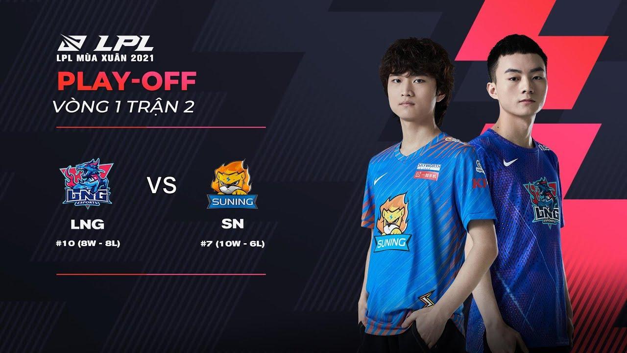 LNG vs. SN [Ván 1] – Playoff Vòng 1 – LPL Mùa Xuân (2021)