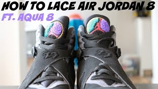 "How To Lace Your Air Jordan 8 ""Aqua"""