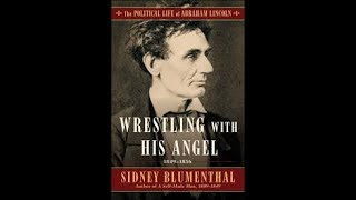 Wrestling with His Angel: The Political Life of Abraham Lincoln, 1849–1856