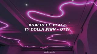 Khalid; OTW ft. 6LACK, Ty Dolla $ign (Traducción al español)