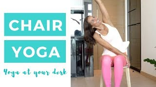 CHAIR YOGA - YOGA AT YOUR DESK