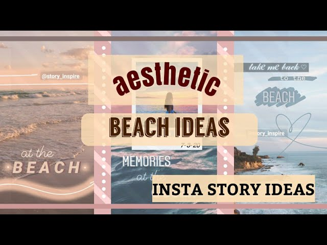 Three Aesthetic Beach Story Ideas Using Instagram Creative Story Ideas Youtube