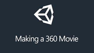 [Tutorial] Unity3d -  Making a 360 Movie