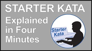 Starter Kata in 4 Minutes