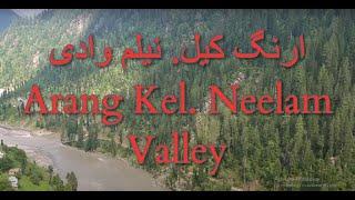 Arang Kel. Neelam Valley.   ارنگ کیل. نیلم وادی