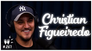 CHRISTIAN FIGUEIREDO - Flow Podcast #267
