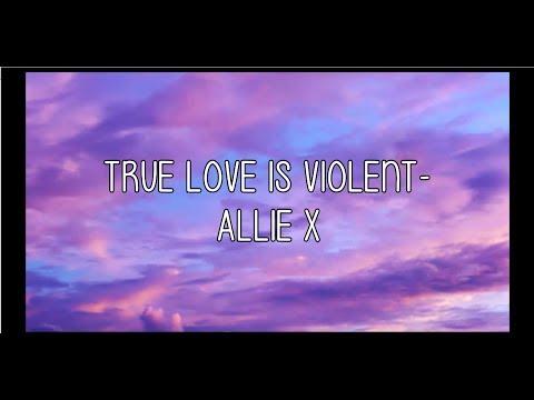 True Love Is Violent - Allie X (letra en español)