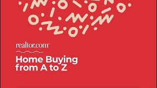 Introduction to the Home Buying Process from A-Z Series
