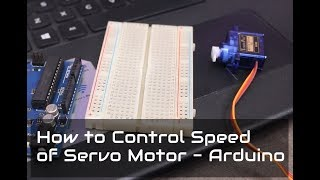 How to Control Speed of Servo Motor - Arduino Project