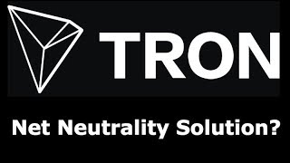 What is Tron (TRX) and Why is it on the Rise! Answer for Net Neutrality being Killed?