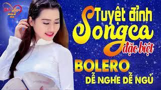 Tuyệt Đỉnh Song Ca Nhạc Vàng Bolero Đặc Biệt 2018 Song Ca Trữ Tình Bolero Xưa Chọn Lọc Hay