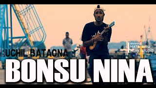 Download Bonsu Nina (Labenza) - Uchil Bataona Cover