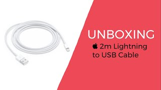Unboxing — Apple 2m Lightning to USB Cable