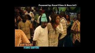 Birthday Iyawo Sanyeri || Taiye Currency, Saoti Arewa and Nollywood Stars makes the day memorable