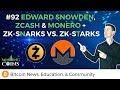 #92 Edward Snowden, Zcash & Monero + Zk-Snarks vs. Zk-Starks
