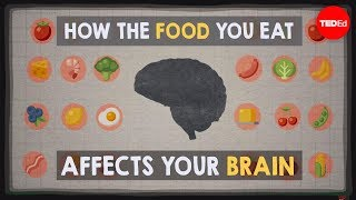 View full lesson: http://ed.ted.com/lessons/how-the-food-you-eat-affects-your-brain-mia-nacamulli when it comes to what you bite, chew and swallow, your choi...