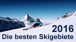 Skigebiet - Die besten Skigebiete 2016
