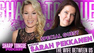 Sharp Tongue Podcast   Ep. 271   Sarah Pekkanen   The Wife Between Us