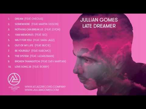 Jullian Gomes - Late Dreamer (Preview)