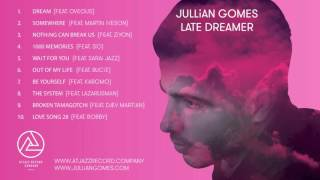 Jullian Gomes - Late Dreamer (Preview)
