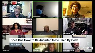 "Real Talk ""Does One Have to Be Anointed to Be Used By God?""  Wednesday, January 20, 2021"