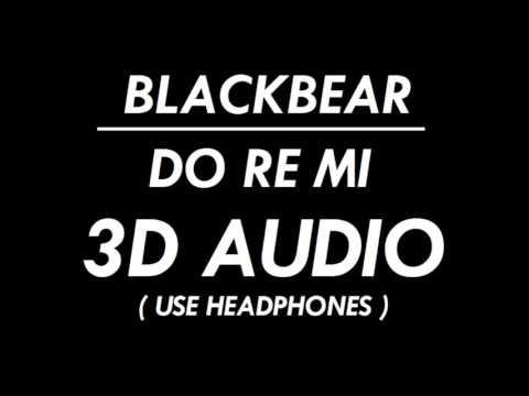 3D AUDIO do re mi  blackbear ft Gucci Mane DOWNLOAD AUDIO!!!