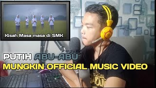 Gambar cover PUTIH ABU-ABU MUNGKIN [Official Music Video] ~reaction