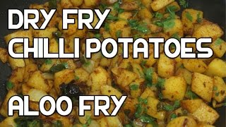 Chilli Fry Potatoes Recipe - Indian Aloo Fry - Vegan Spicy