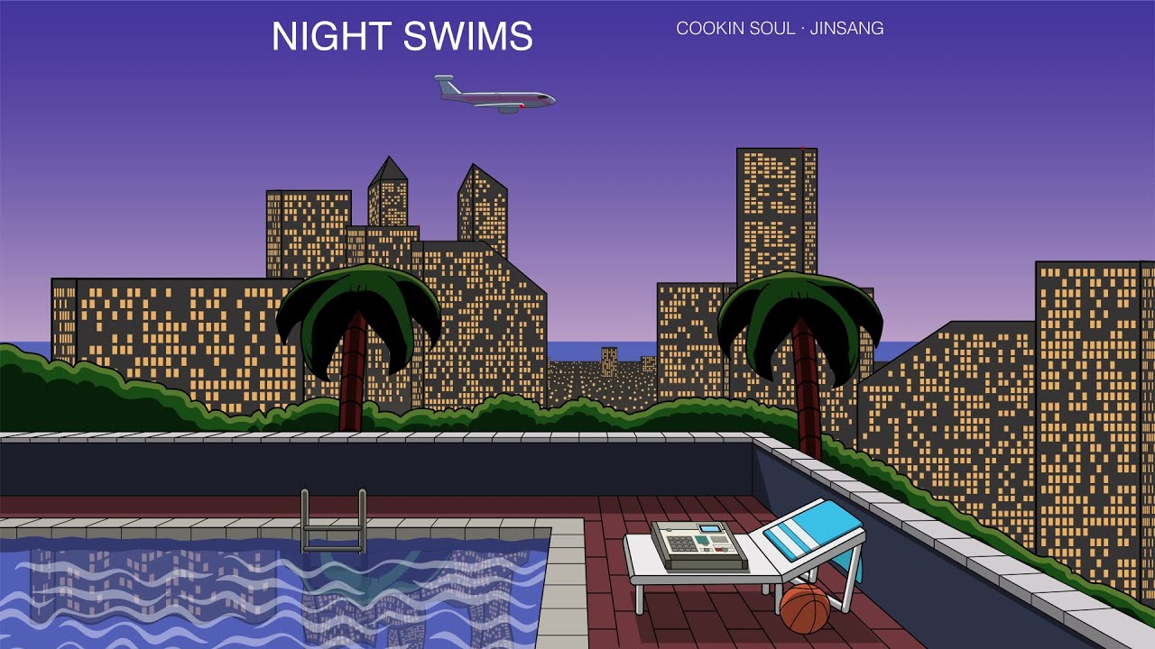 Cookin Soul & Jinsang - Night Swims  🏊